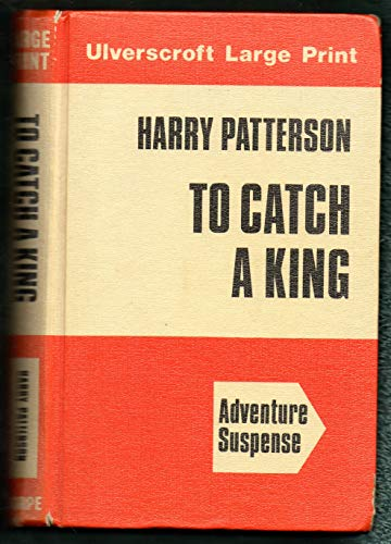 9780708906125: To Catch a King (Ulverscroft large print series)