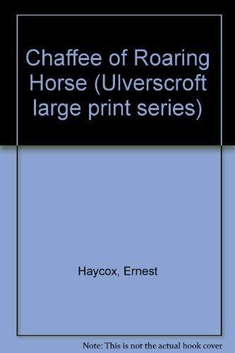 9780708906583: Chaffee Of Roaring Horse (U)