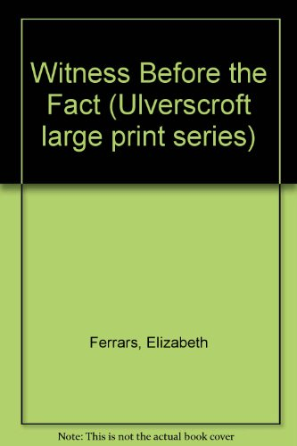 9780708906880: Witness Before the Fact (Ulverscroft large print series)