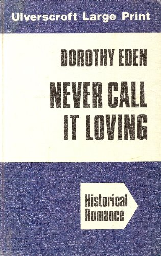 9780708907085: Never Call it Loving (Ulverscroft large print series)