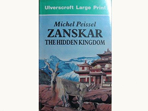 Zanskar: The Hidden Kingdom: Peissel, Michel