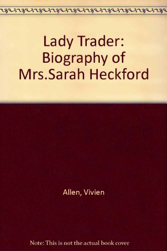 9780708907283: Lady Trader: Biography of Mrs.Sarah Heckford