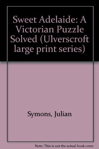 9780708907597: Sweet Adelaide: A Victorian Puzzle Solved (Ulverscroft large print series)