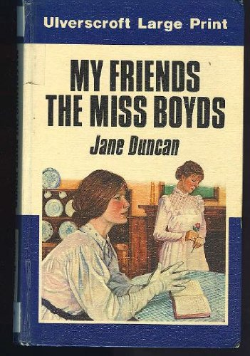 My Friends The Miss Boyds (U) (9780708908181) by Jane Duncan
