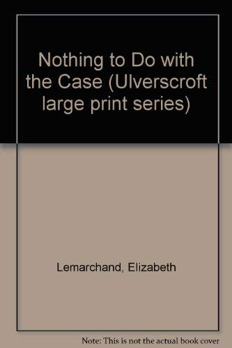 Nothing To Do With The Case (U): Lemarchand, Elizabeth