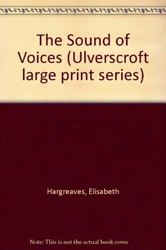 9780708908471: The Sound of Voices (Ulverscroft large print series)