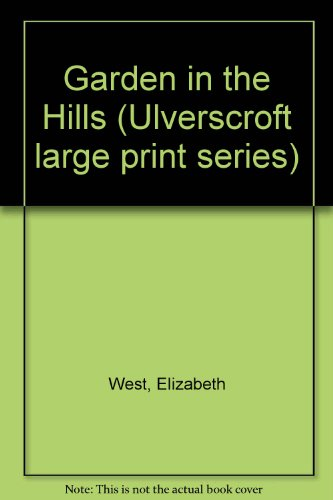 9780708908822: Garden in the Hills (Ulverscroft large print series)