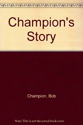 9780708909133: Champion's Story: A Great Human Triumph