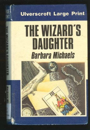The Wizard's Daughter: Barbara Michaels