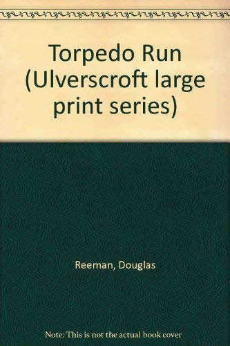9780708910610: Torpedo Run (Ulverscroft large print series)