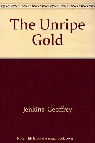 9780708911037: The Unripe Gold