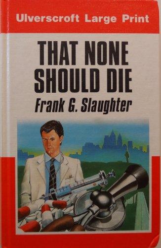 9780708911204: That None Should Die