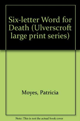 9780708911631: Six-letter Word for Death (Ulverscroft large print series)