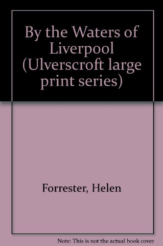 9780708912102: By the Waters of Liverpool (Ulverscroft large print series)