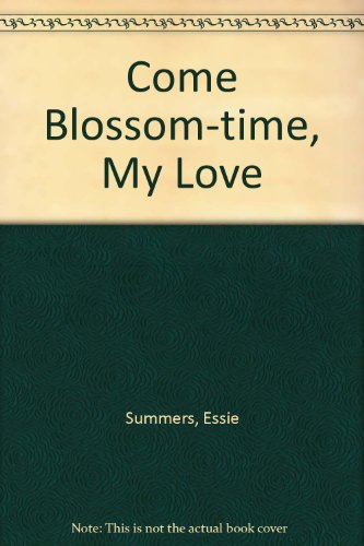 9780708912171: Come Blossom-time, My Love