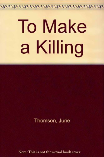 9780708913451: To Make a Killing