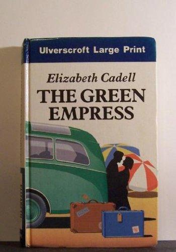 The Green Empress: Cadell, Elizabeth