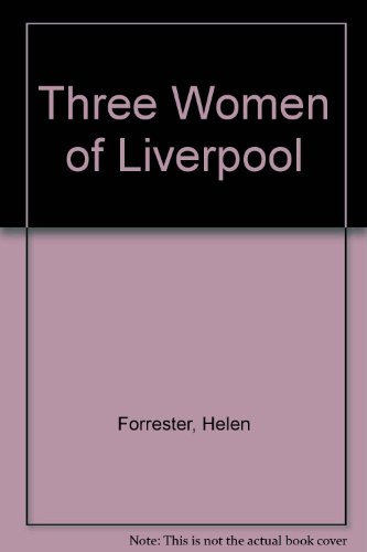 9780708913765: Three Women of Liverpool