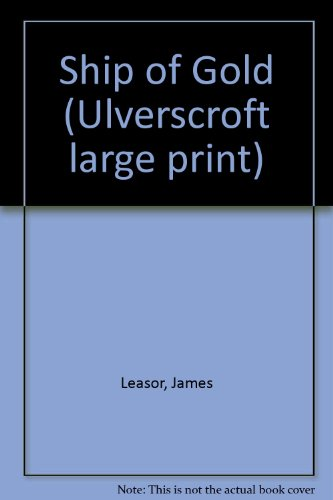 9780708914212: Ship of Gold (Ulverscroft large print)