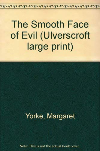 9780708914533: The Smooth Face of Evil (Ulverscroft large print)