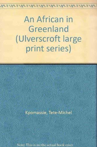 9780708914618: An African In Greenland (U) (Ulverscroft Large Print Series)