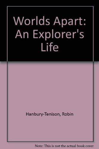 9780708915011: Worlds Apart: An Explorer's Life