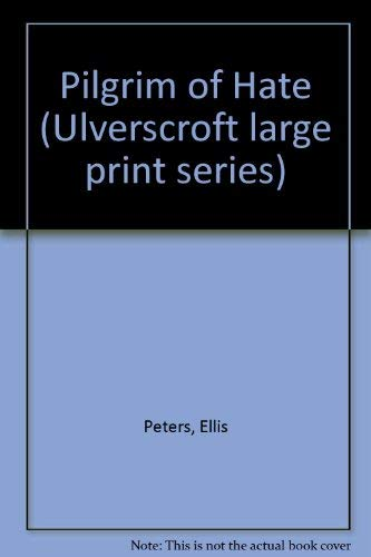 9780708915356: The Pilgrim of Hate : Ulverscroft Large Print