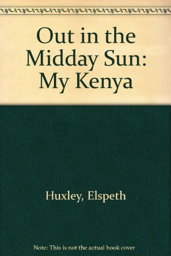 9780708915417: Out in the Midday Sun: My Kenya