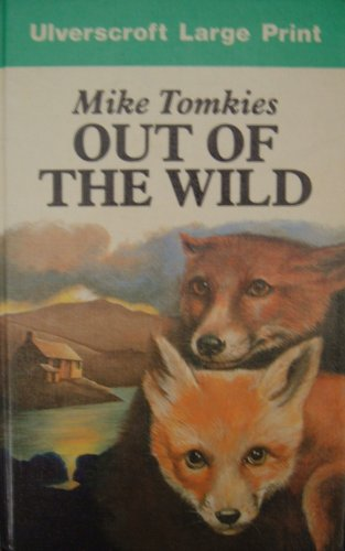 Out of the Wild: Tomkies, Mike