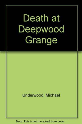 Death at Deepwood Grange: Underwood, Michael