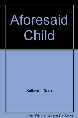 9780708917336: Aforesaid Child