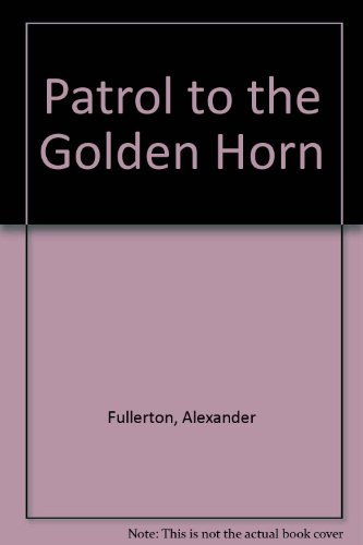 Patrol to the Golden Horn: Fullerton, Alexander