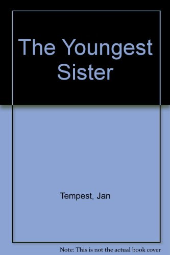 The Youngest Sister (U): Tempest, Jan