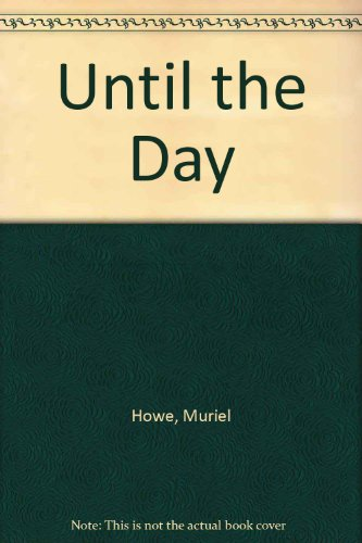 Until the Day: Howe, Muriel