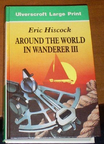 Around The World In Wanderer III (U): Hiscock, Eric