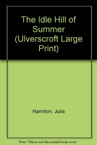 9780708920879: The Idle Hill Of Summer (U) (Ulverscroft Large Print Series)