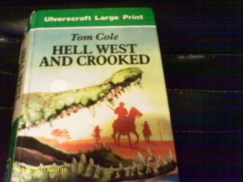 9780708921661: Hell West And Crooked (U) (Ulverscroft Large Print Series)
