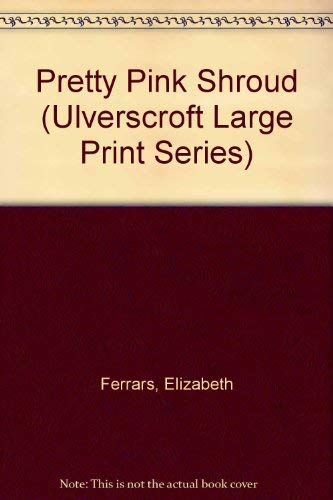 9780708921722: Pretty Pink Shroud (Ulverscroft Large Print Series)