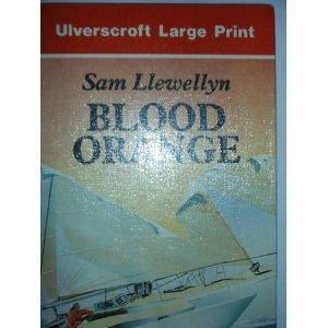 Blood Orange (U) (Ulverscroft Large Print Series): Sam Llewellyn