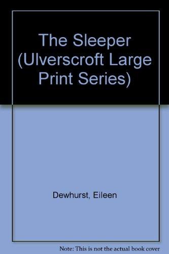 9780708921883: The Sleeper (U) (Ulverscroft Large Print Series)