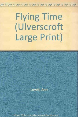 Flying Time (Ulverscroft Large Print Series): Lovell, Ann