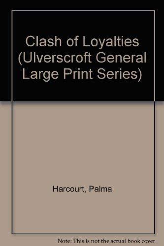 9780708922170: Clash of Loyalties (Ulverscroft Large Print Series)