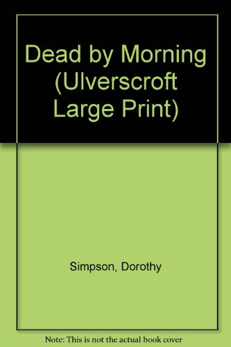 9780708923429: Dead By Morning (U) (Ulverscroft Large Print Series)