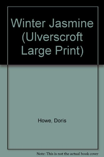 Winter Jasmine (Ulverscroft Large Print Series): Doris Howe