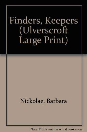 Finders Keepers (Ulverscroft Large Print Series): Nickolae, Barbara