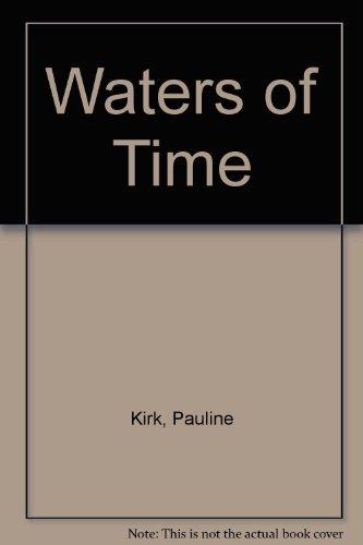Waters of Time: Kirk, Pauline