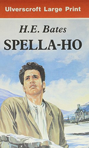 Spella-Ho (Ulverscroft Large Print Series) (0708924743) by Bates, H. E.