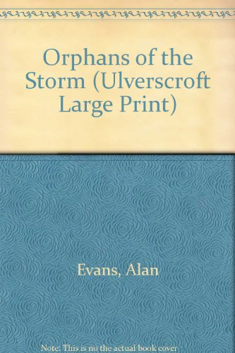 9780708925157: Orphans Of The Storm (U) (Ulverscroft Large Print Series)