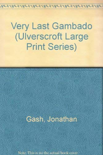 9780708925324: Very Last Gambado (Ulverscroft Large Print Series)