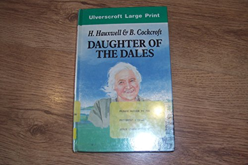 9780708925539: Daughter of the Dales: The World of Hannah Hauxwell (Ulverscroft large print series)